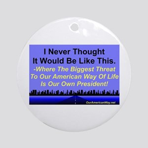 """Our Biggest Threat"" Ornament (Round)"