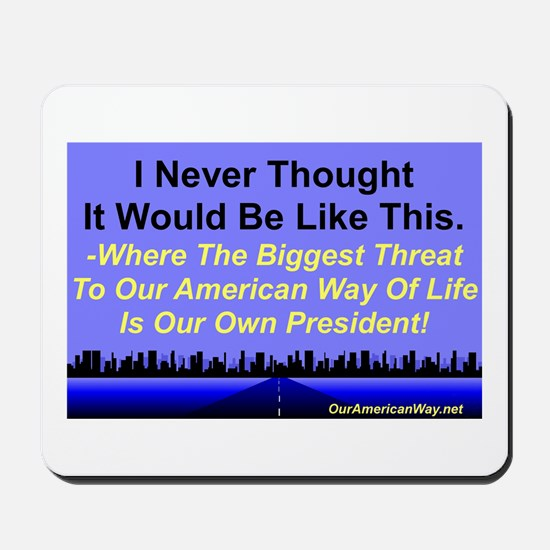 """""""Our Biggest Threat"""" Mousepad"""