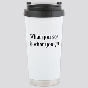 What you see is... Stainless Steel Travel Mug