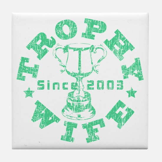 Trophy Wife since 03 Green Tile Coaster