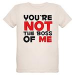 You're Not The Boss Of Me Organic Kids T-Shirt
