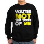 You're Not The Boss Of Me Sweatshirt (dark)