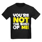 You're Not The Boss Of Me Kids Dark T-Shirt