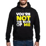 You're Not The Boss Of Me Hoodie (dark)