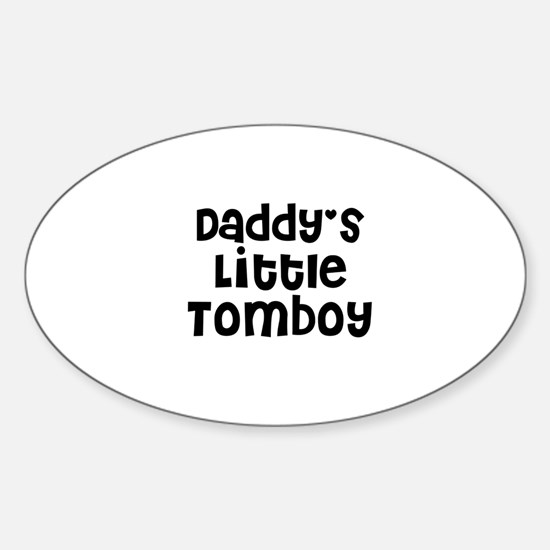 Daddy's Little Tomboy Oval Decal