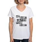 My Shirt Hates Your Shirt Women's V-Neck T-Shirt