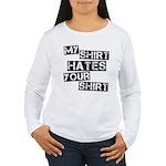 My Shirt Hates Your Shirt Women's Long Sleeve T-Sh