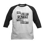 My Shirt Hates Your Shirt Kids Baseball Jersey