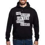 My Shirt Hates Your Shirt Hoodie (dark)