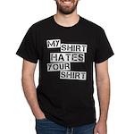 My Shirt Hates Your Shirt Dark T-Shirt