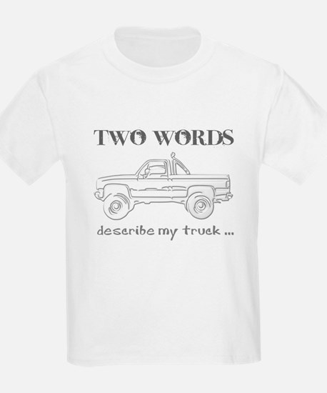 Two Words describe my truck.. T-Shirt