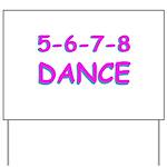 5-6-7-8 Dance Yard Sign