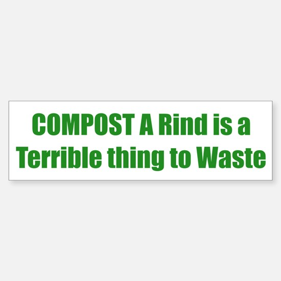 COMPOST A Rind is a Terrible thing to Waste
