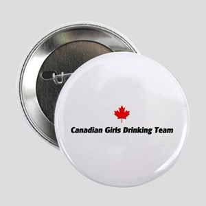 Canadian Girls Drinking Team Button