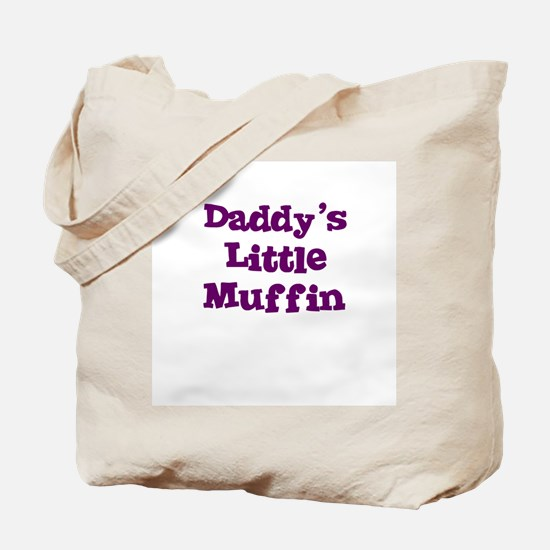 Daddy's Little Muffin Tote Bag