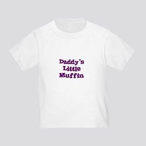 Daddy's Little Muffin Toddler T-Shirt
