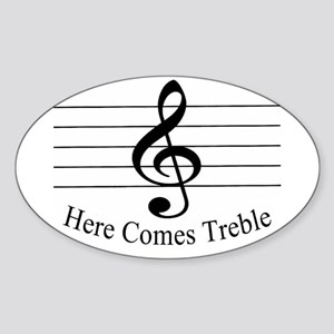 Here Comes Treble .. Oval Sticker