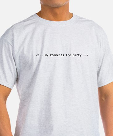 My Comments Are Dirty T-Shirt
