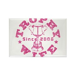 Trophy Wife since 06 Pink Rectangle Magnet