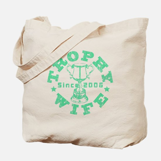 Trophy Wife since 06 Green Tote Bag