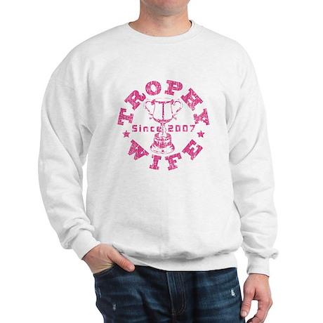 Trophy Wife since 07 Pink Sweatshirt