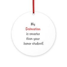 My Dalmatian is smarter... Ornament (Round)