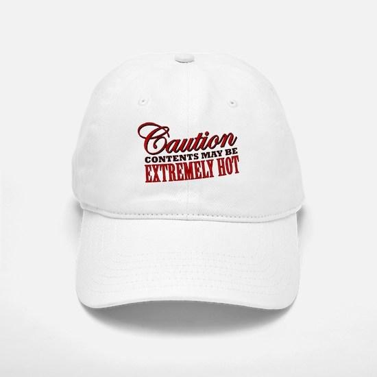 Caution: Contents Extremely Hot Baseball Baseball Cap