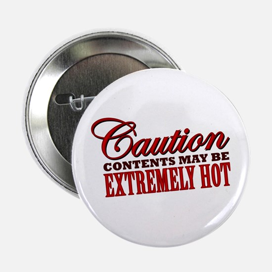 "Caution: Contents Extremely Hot 2.25"" Button"