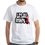 My Own Stunts White T-Shirt