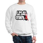 My Own Stunts Sweatshirt