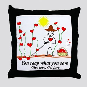 Sow Love Reap Love Throw Pillow