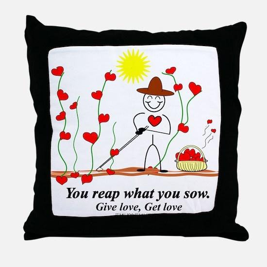 Sow Love Reap Love Throw Pillow