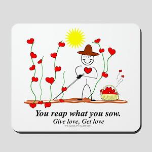 Sow Love Reap Love Mousepad