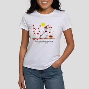 Sow Love Reap Love Women's T-Shirt