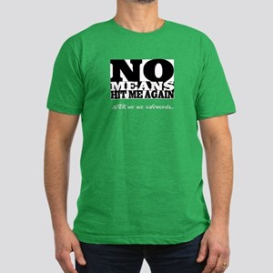 NO means...hit me Men's Fitted T-Shirt (dark)