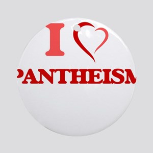 I Love Pantheism Round Ornament