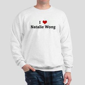 I Love Natalie Wong Sweatshirt
