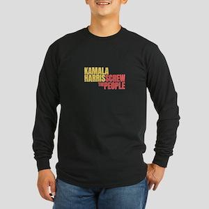 Kamala Screw the People Long Sleeve T-Shirt