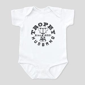 Trophy Husband Since 2001 Infant Bodysuit