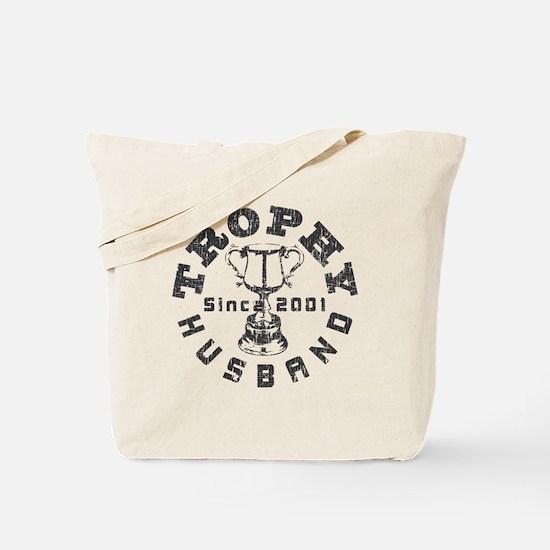 Trophy Husband Since 2001 Tote Bag