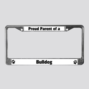 Proud: Bulldog  License Plate Frame