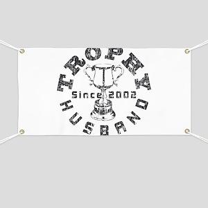 Trophy Husband Since 2002 Banner