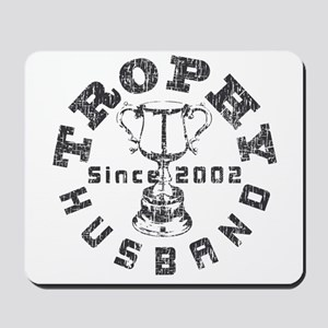 Trophy Husband Since 2002 Mousepad
