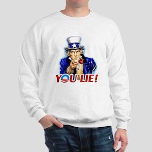 Uncle Sam - You Lie! Sweatshirt