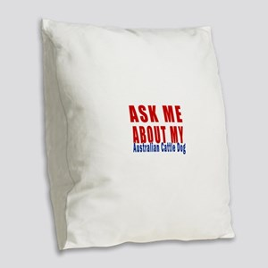 Ask About My Australian Cattle Burlap Throw Pillow