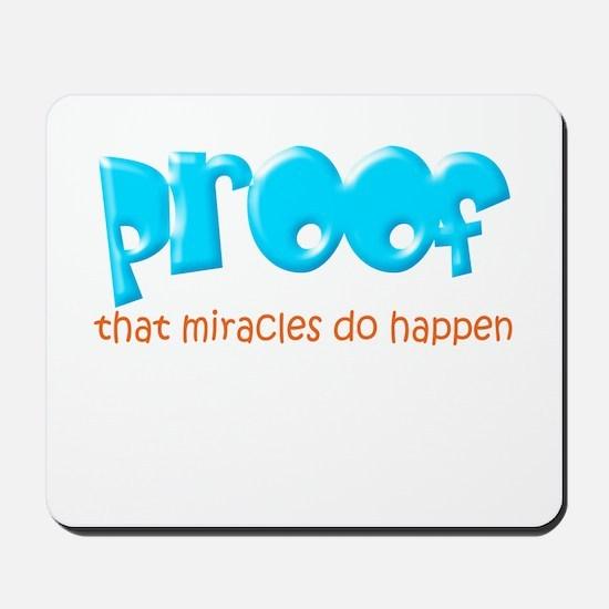 Proof, Miracles Do Happen Mousepad