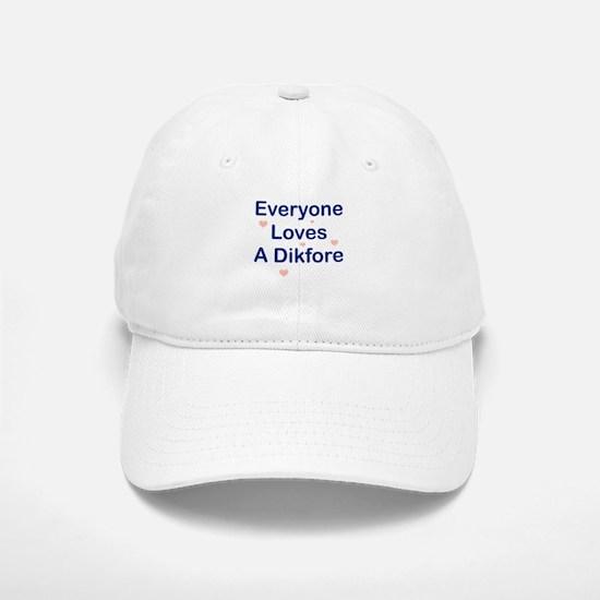 Everyone Loves A Dikfore Hat