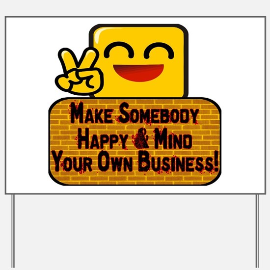 Mind Your Business Yard Sign