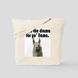 Save the drama for yo' llama Tote Bag