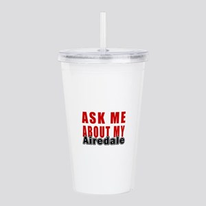 Ask About My Airedale Acrylic Double-wall Tumbler